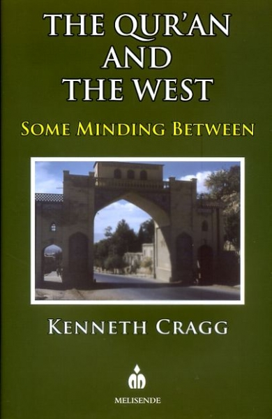 Image for THE QUR'AN AND THE WEST some minding between