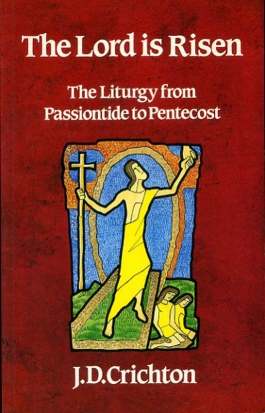 Image for THE LORD IS RISEN the liturgy from Passiontide to Pentecost