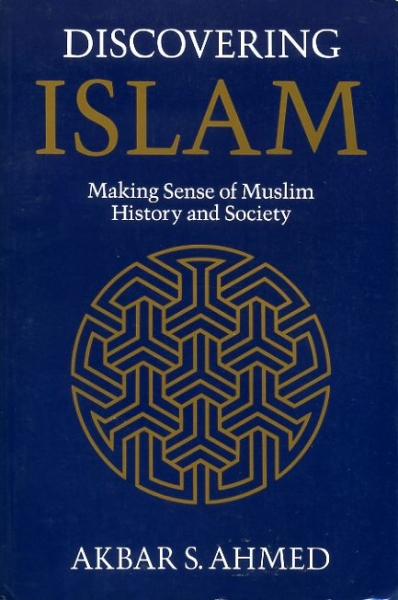 Image for DISCOVERING ISLAM making sense of Muslim history and society