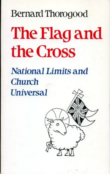 Image for THE FLAG AND THE CROSS, national limits and church universal