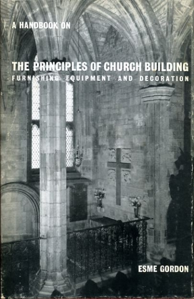Image for A HANDBOOK ON THE PRINCIPLES OF CHURCH BUILDING furnishing, equipment and decoration