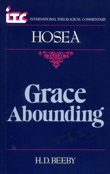 Image for GRACE ABOUNDING, a commentary on the book of Hosea (International Theological Commentary)