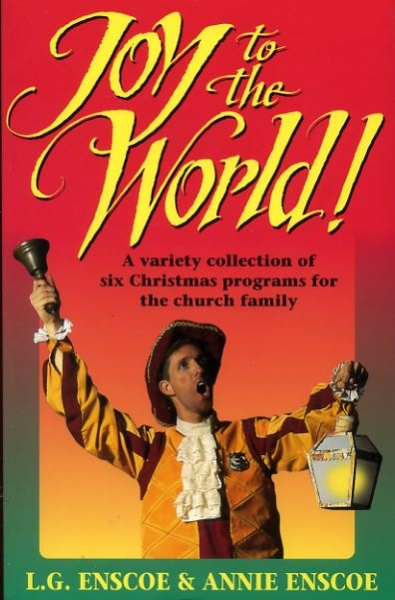 Image for JOY TO THE WORLD! a variety collection of six Christmas programs for the church family