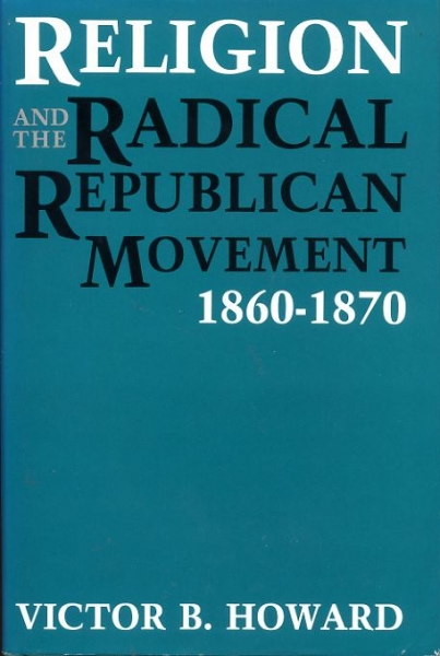 Image for RELIGION AND THE RADICAL REPUBLICAN MOVEMENT 1860-1870