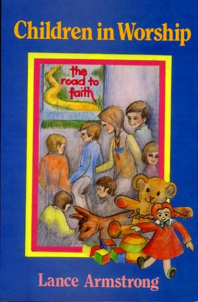 Image for CHILDREN IN WORSHIP: The Road to Faith