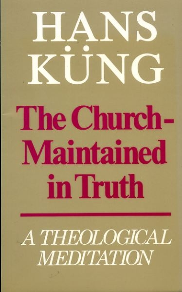 Image for THE CHURCH - MAINTAINED IN TRUTH, a theological meditation