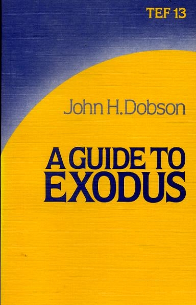 Image for A GUIDE TO THE BOOK OF EXODUS (TEF Guide 13)
