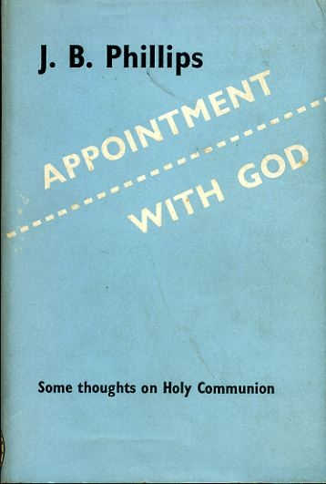 Image for APPOINTMENT WITH GOD some thoughts on Holy Communion