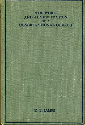 Image for The Work and Administration of a Congregational Church
