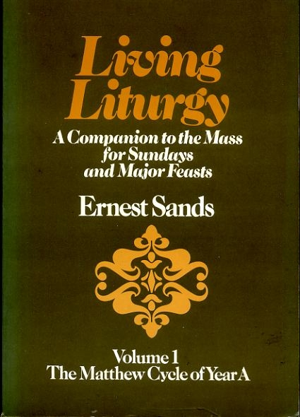 Image for LIVING LITURGY a companion to the Mass for Sundays and major feasts, Volume 1 The Matthew Cycle of Year A
