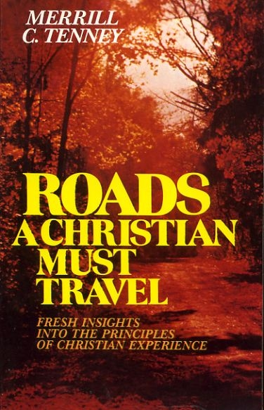 Image for ROADS A CHRISTIAN MUST TRAVEL fresh insights into the principles of Christian experience