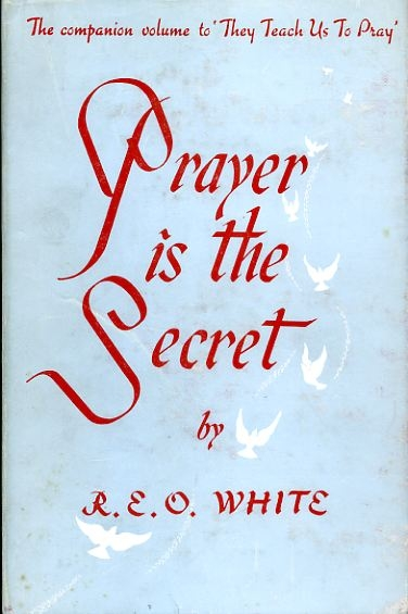 Image for PRAYER IS THE SECRET a study of Apostolic Prayer experience