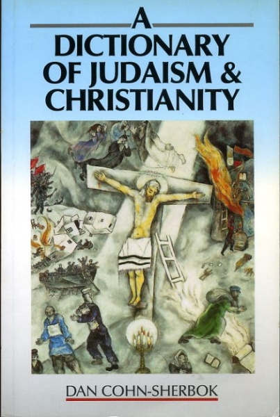 Image for A DICTIONARY OF JUDAISM & CHRISTIANITY