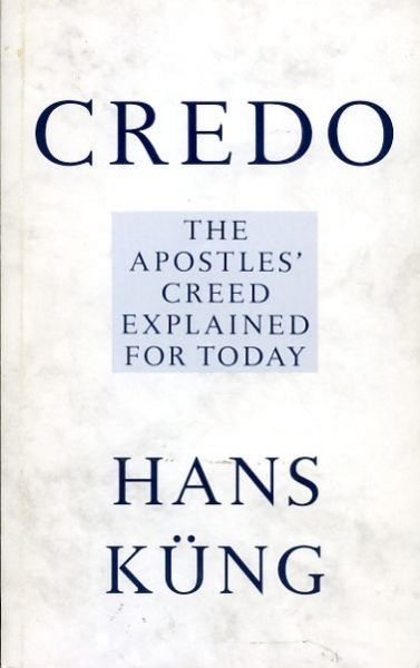 Image for CREDO, the Apostles' Creed explained for today