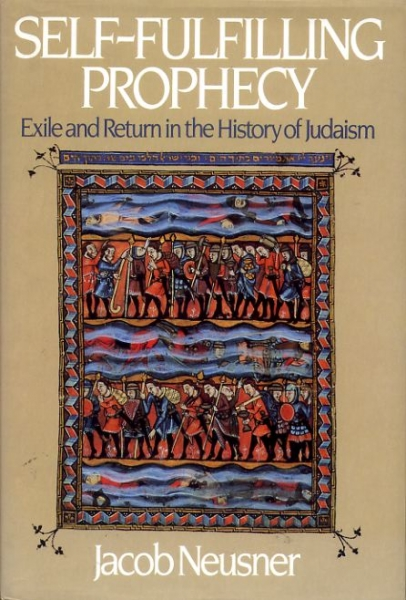 Image for SELF-FULFILLING PROPHECY exile and return in the history of Judaism