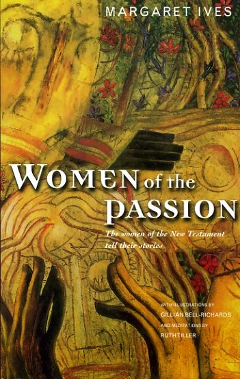 Image for WOMEN OF THE PASSION the women of the New Testament tell their stories