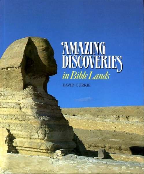 Image for AMAZING DISCOVERIES IN BIBLE LANDS