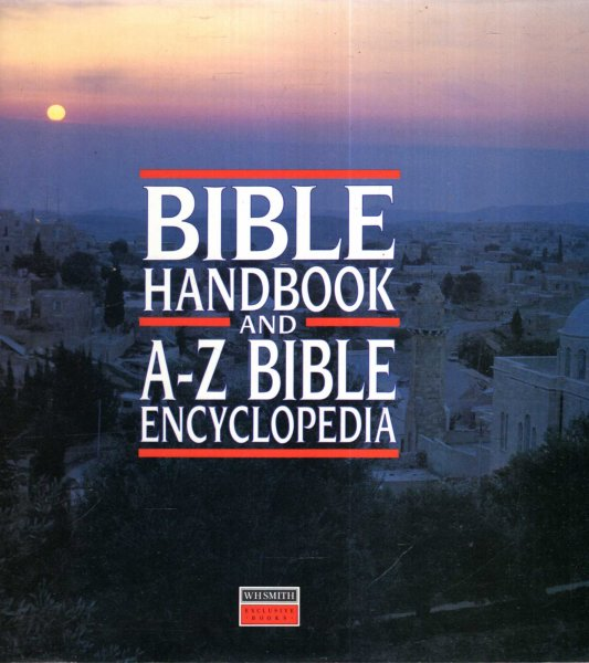 Image for BIBLE HANDBOOK AND A-Z BIBLE ENCYCLOPEDIA