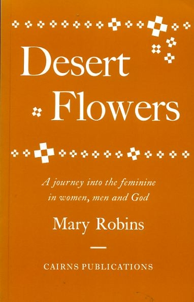 Image for DESERT FLOWERS a journey into the feminine in women, men and God