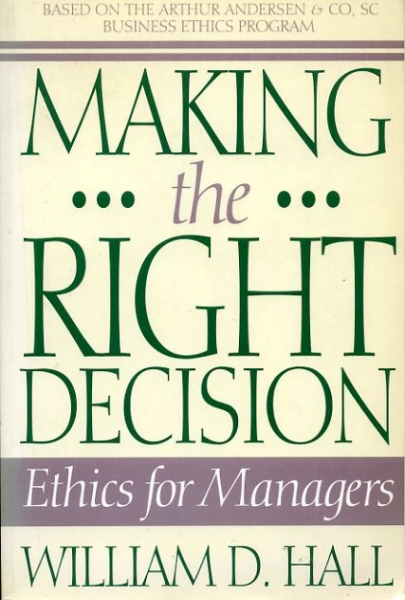 Image for MAKING THE RIGHT DECISION ethics for managers
