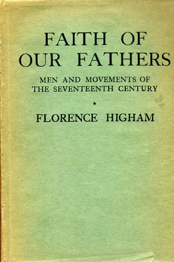 Image for FAITH OF OUR FATHERS the men and movements of the seventeenth century