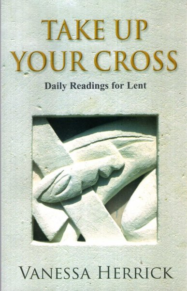 Image for TAKE UP YOUR CROSS Daily Readings for Lent