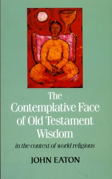 Image for THE CONTEMPLATIVE FACE OF OLF TESTAMENT WISDOM in the context of world religions