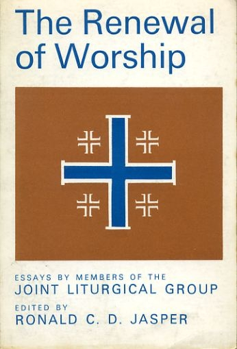 Image for THE RENEWAL OF WORSHIP essays by members of the Joint Liturgical Group
