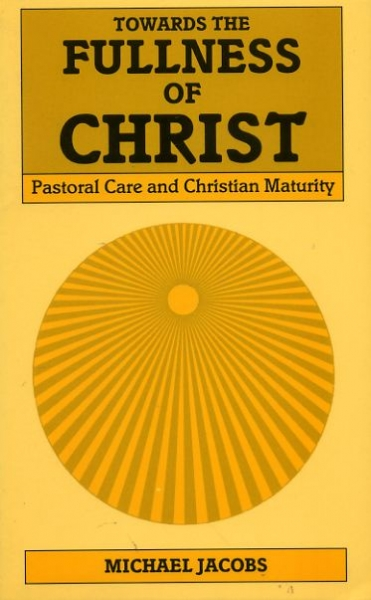 Image for TOWARDS THE FULLNESS OF CHRIST pastoral care and Christian maturity