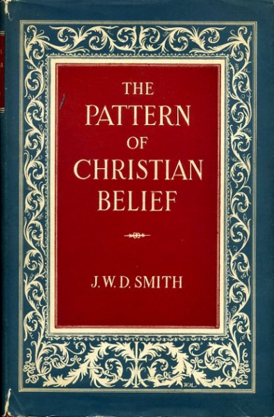 Image for THE PATTERN OF CHRISTIAN BELIEF, an essay in Biblical interpretation