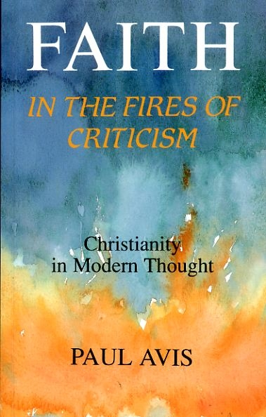 Image for FAITH IN THE FIRES OF CRITICISM Christianity in modern thought