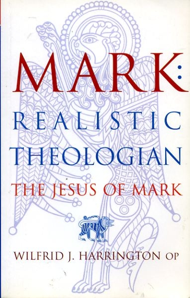Image for MARK: Realistic theologian, The Jesus of Mark