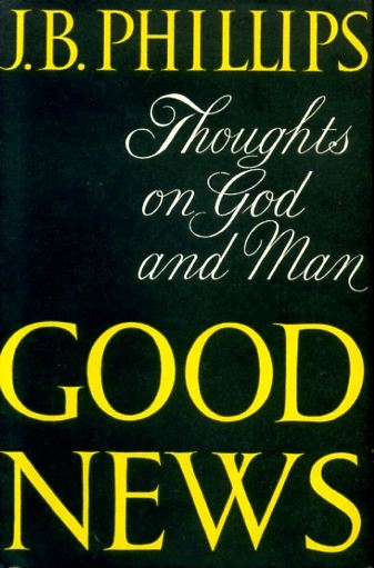 Image for GOOD NEWS Thoughts on God and Man