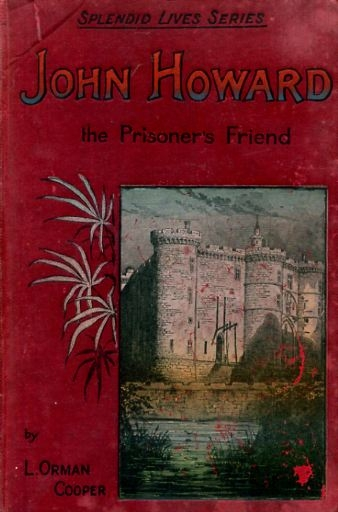 Image for JOHN HOWARD the prisoner's friend