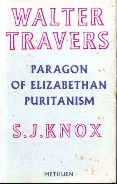 Image for WALTER TRAVERS: Paragon of Elizabethan Puritanism