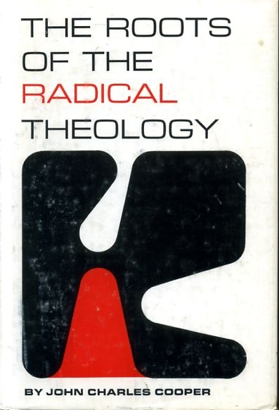 Image for THE ROOTS OF THE RADICAL THEOLOGY
