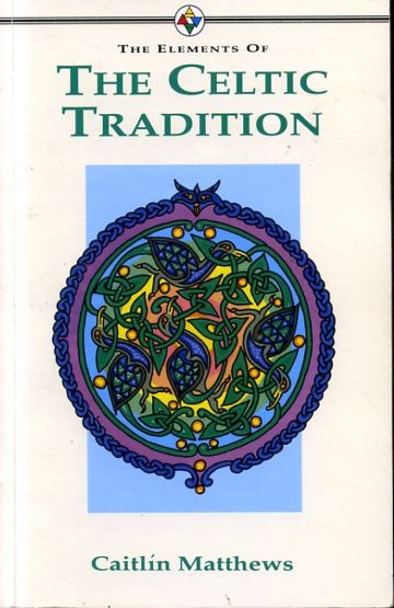 Image for THE ELEMENTS OF THE CELTIC TRADITION