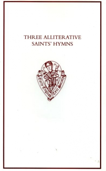 Image for THREE ALLITERATIVE SAINTS' HYMNS: LATE MIDDLE ENGLISH STANZAIC POEMS