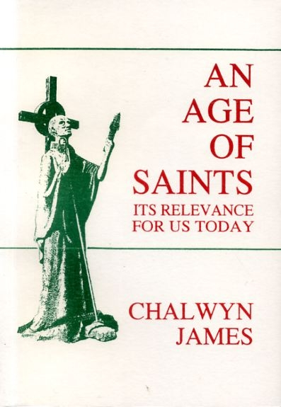 Image for AN AGE OF SAINTS its relevance for us today