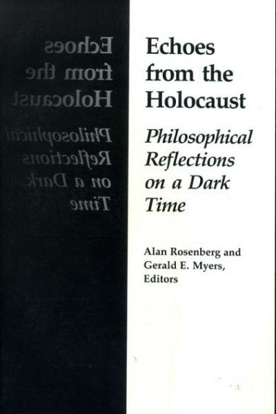 Image for ECHOES FROM THE HOLOCAUST philosophical reflectionson a dark time