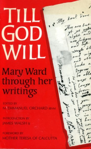 Image for TILL GOD WILL Mary Ward through her writings