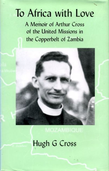 Image for TO AFRICA WITH LOVE a memoir of Arthur Cross of the United Missions in the copperbelt of Zambia