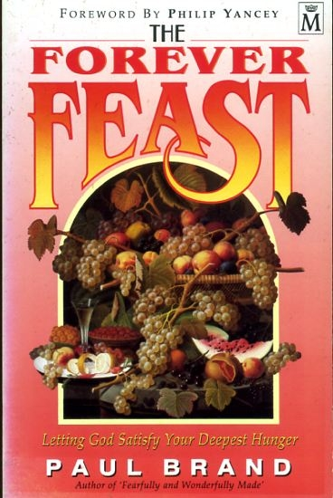 Image for THE FOREVER FEAST letting God satisfy your deepest hunger