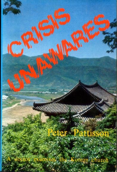 Image for CRISIS UNAWARES a doctor examines the Korean Church