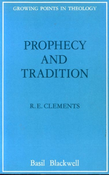 Image for PROPHECY AND TRADITION (Growing Points in Theology)