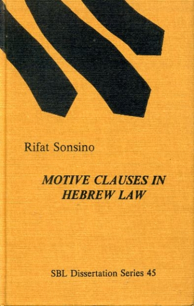 Image for MOTIVE CLAUSES IN HEBREW LAW Biblical Forms and Near Eastern Parallels