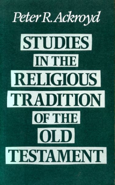 Image for STUDIES IN THE RELIGIOUS TRADITION OF THE OLD TESTAMENT