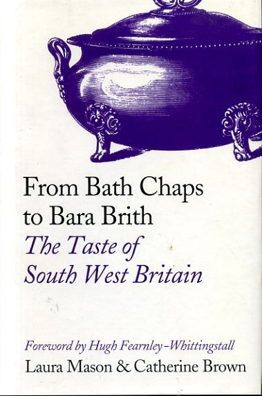 Image for FROM BATH CHAPS TO BARA BIRTH the taste of south-west Britain