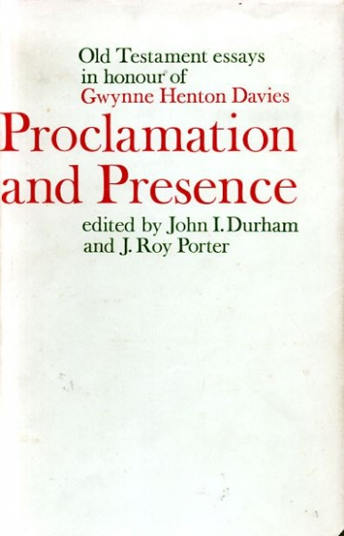 Image for PROCLAMATION AND PRESENCE  Old Testament essays in honour of Gwynne Henton Davies