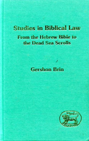 Image for STUDIES IN BIBLICAL LAW From the Hebrew Bible to the Dead Sea Scrolls